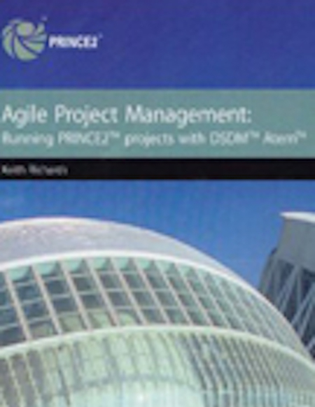 Agile Project Management Running PRINCE2 Projects with DSDM