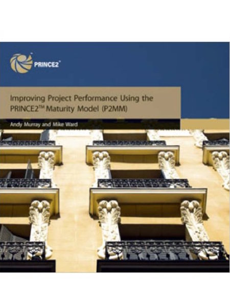 Improving Project Performance using the PRINCE2 Maturity Model - practical advice
