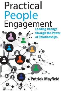 Practical People Engagement Leading Change through the Power of Relationships